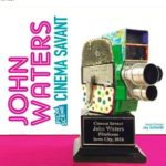 John Waters<br>Cinema Savant Award